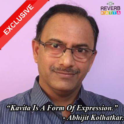 Kavita Is A Platform For Expression | Abhijit Kolhatkar Exclusive Interview